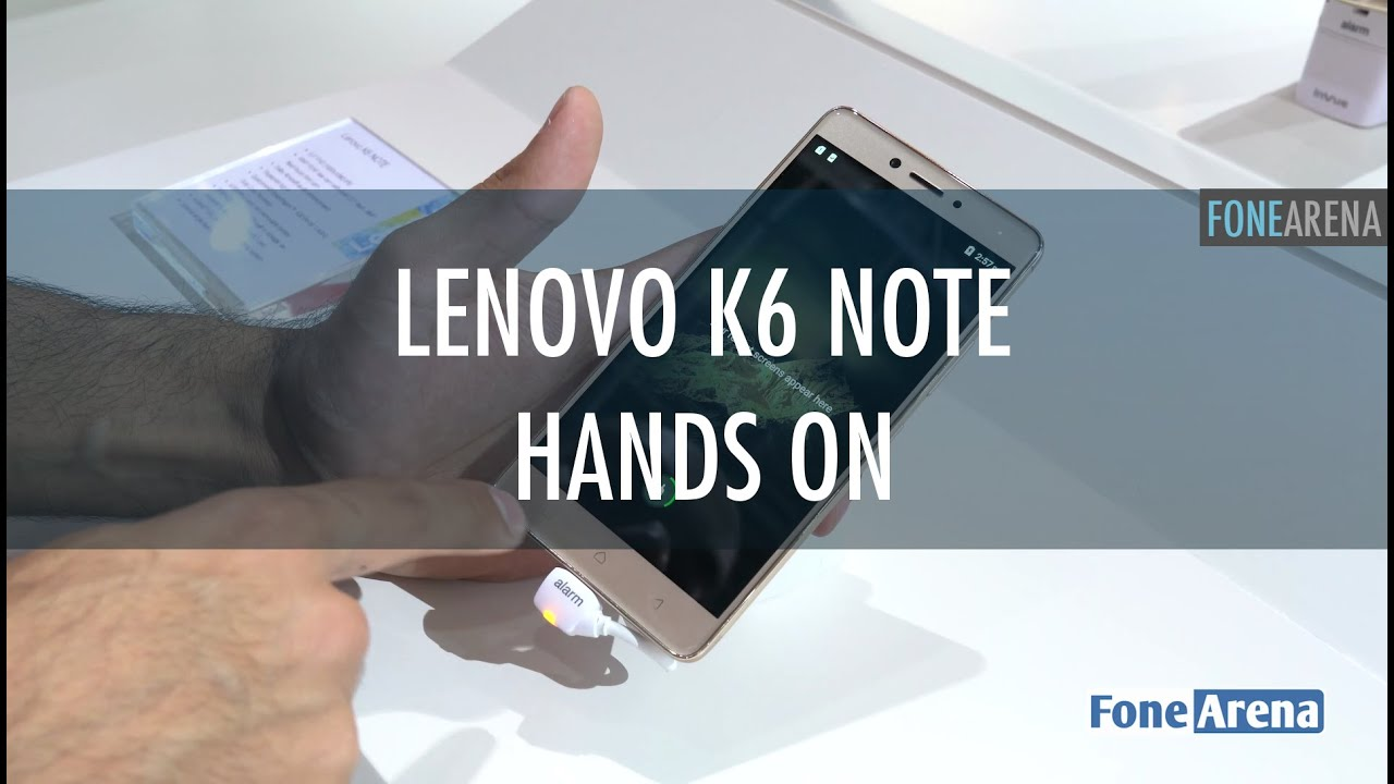 Lenovo K6 Note Hands On