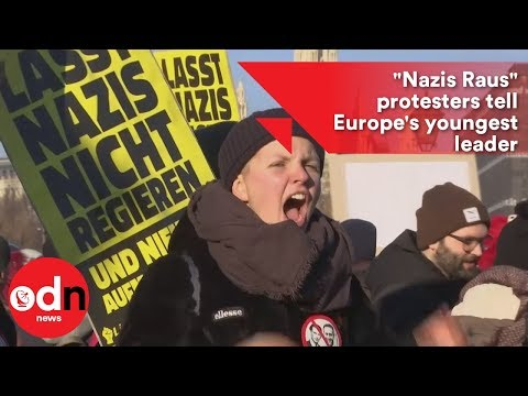 """Nazis Raus"" protesters tell Europe's youngest leader"