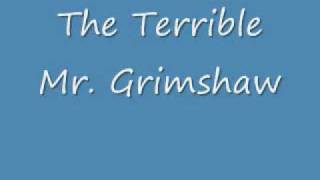 The Terrible Mr. Grimshaw