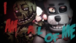 [SFM FNaF] I am all of Me : By Crush 40