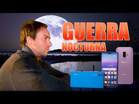LA NOCHE MÁS PELIGROSA HUAWEI P20 PRO vs GALAXY S9 Plus Test video 4K