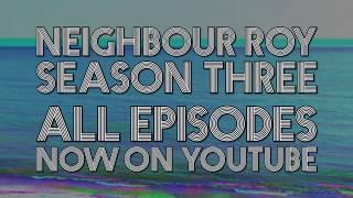 Neighbour Roy -  Season 3  *TRAILER*