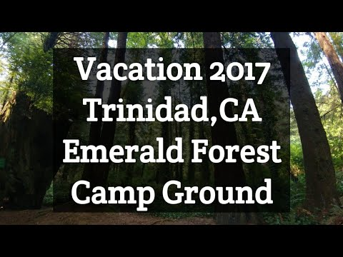 Vacation 2017 Trinidad,CA Emerald Forest Camp Ground. 2nd channel Traveling CA Coming Soon.