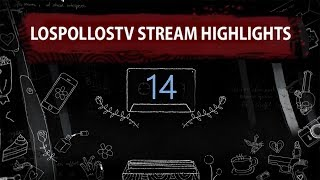 LosPollosTV Stream Highlights #14