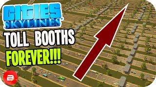 Scamming Citizens with Tolls to make MILLIONS! (Cities Skylines Toll Booths)