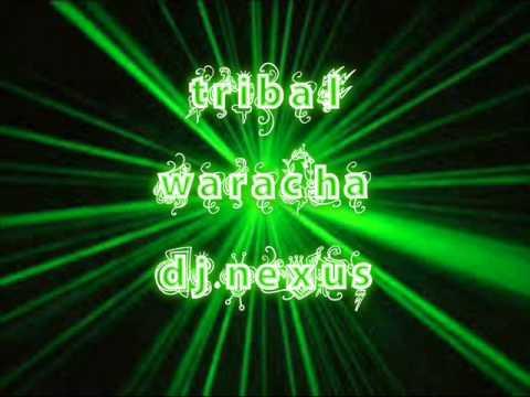 tribal waracha  dj nexus