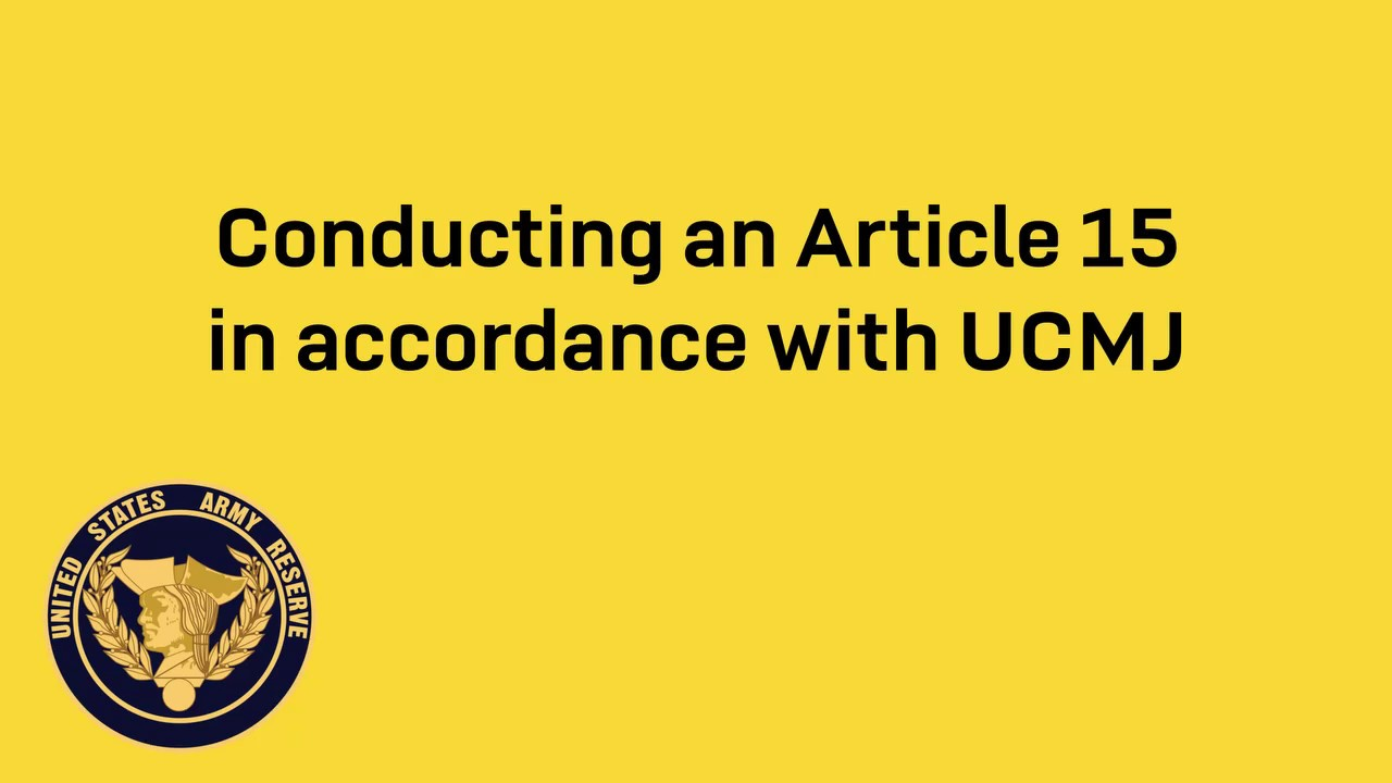 Conducting an Article 15 in accordance with the Uniform Code of Military Justice