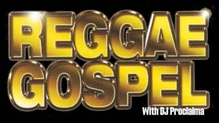 Reggae Gospel Music Mix -  Reggae Gospel with DJ Proclaima