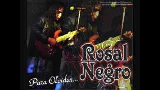 ROSAL NEGRO PARA OLVIDAR
