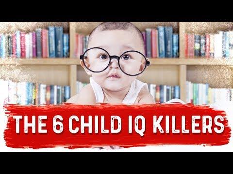 the-6-child-iq-killers