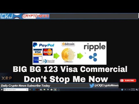VISA buying Earthport a Ripple Partner. BG 123 Visa Commercial  DON'T STOP ME NOW