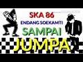 SKA86 - SAMPAI JUMPAENDANG SOEKAMTI COVER