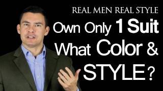 If A Man Owns One Suit What Color And Style Should It Be? Men