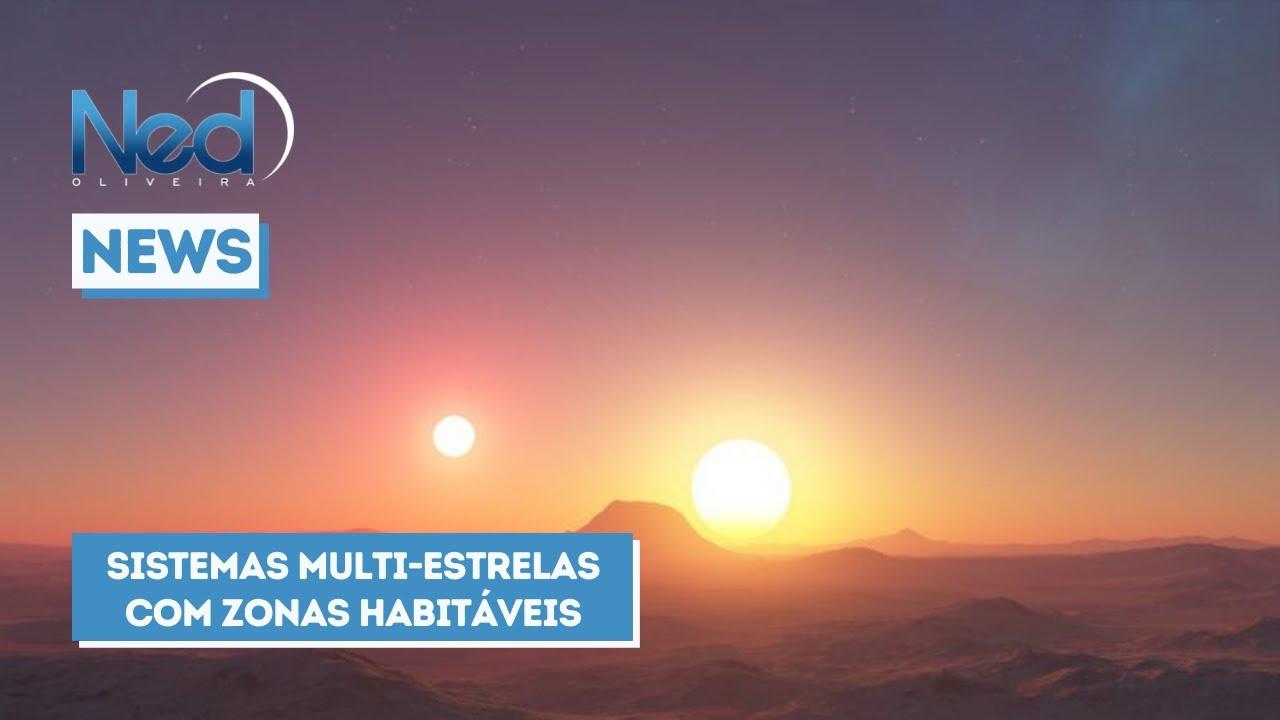 SISTEMAS MULTI ESTRELAS COM ZONAS HABITÁVEIS