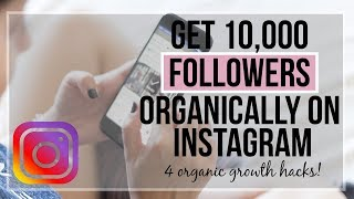 Get 10,000 Followers Organically On Instagram in 2019 | 4 Organic Growth Hacks
