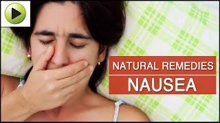 Nausea - Natural Ayurvedic Home Remedies