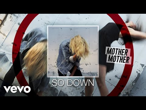 Mother Mother - So Down (Audio)