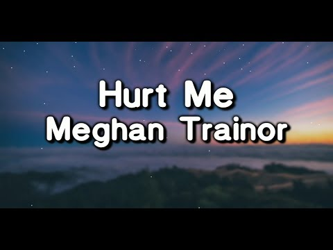 "Meghan Trainor - Hurt Me (From ""Songland"") (Lyrics Video)"