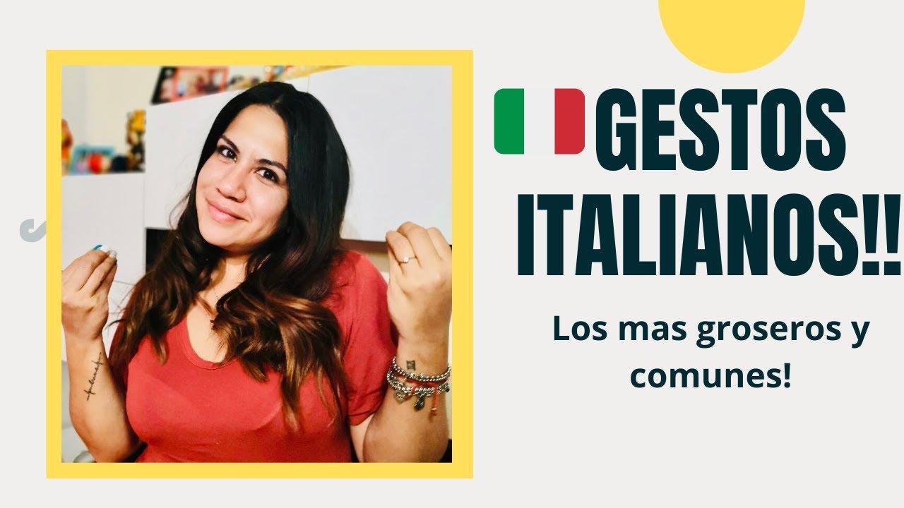 Gestos Italianos - Desde los groseros y mas comunes!!!