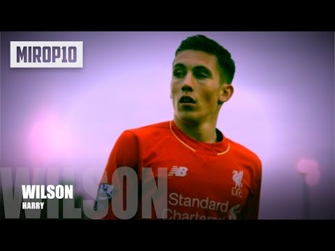 HARRY WILSON ✭ LIVERPOOL ✭ THE FUTURE ✭ Skills & Goals ✭ 2016-2017