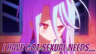 I have got sexual needs... - No Game, No Life   Scene