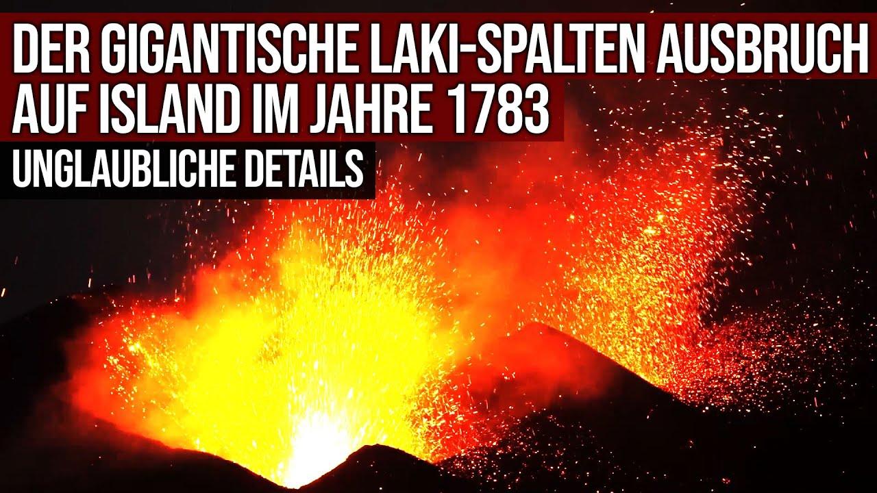 Der gigantische Laki-Spalten Ausbruch auf Island 1783 - Unglaubliche Details