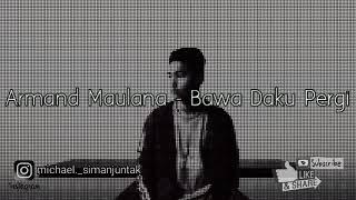 Armand Maulana - Bawa Daku Pergi (Lagu Terpopuler 2019)