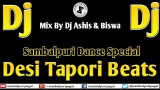 Dj Sambalpuri Desi Style Tapori Beats | Dance Special | Mix By Dj Ashis & Biswa