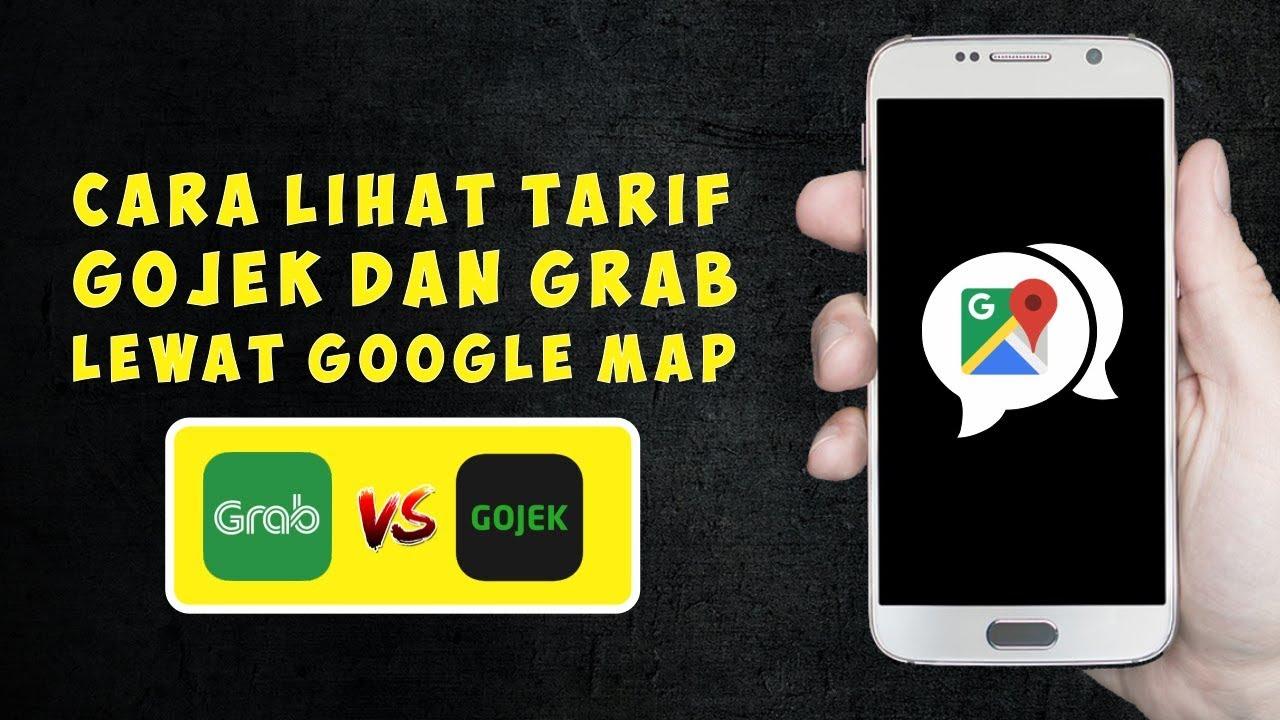 Cara Lihat Harga Grab Dan Go Jek Di Google Maps Youtube