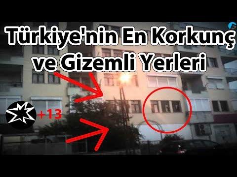 Türkiye'nin En Korkunç ve Gizemli Yerleri (+13)