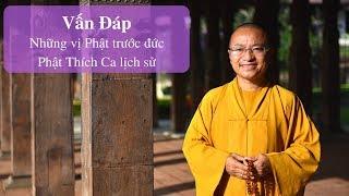 Vấn đáp: Những vị Phật trước đức Phật Thích Ca lịch sử   Thích Nhật Từ