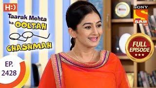 Taarak Mehta Ka Ooltah Chashmah - Ep 2428 - Full Episode - 21st March, 2018