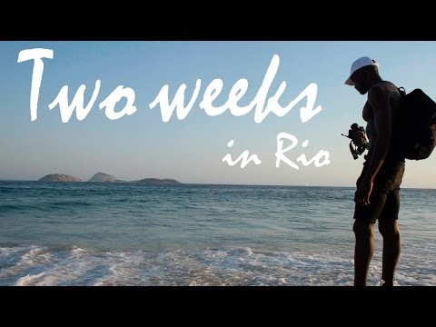 Two Weeks In Rio | End of Summer 2016