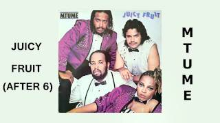 Mtume - The After 6 Mix  & Juicy Fruit 1983 (Juicy Fruit Pt II&I)
