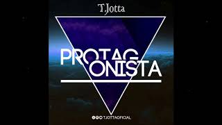 Protagonista - T Jotta ( Official Áudio )