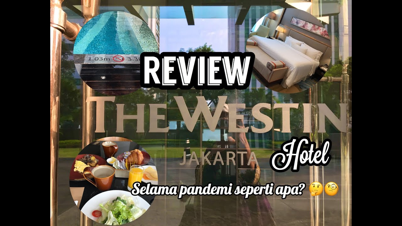 THE WESTIN JAKARTA HOTEL - STAY DURING THE PANDEMIC