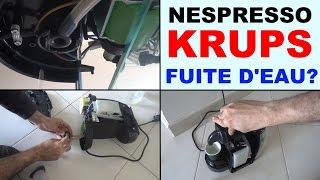 nespresso krups eau qui coule, fuite d'eau, qui fuit reparer XN2003 Essenza