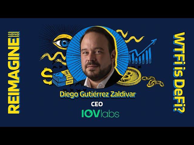 REIMAGINE 2020 v 3.0 - Diego Gutierrez Zaldivar - IOV Labs - Building On Bitcoin