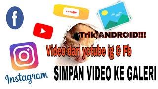 Cara download video di facebook instagram youtube | aplikasi android