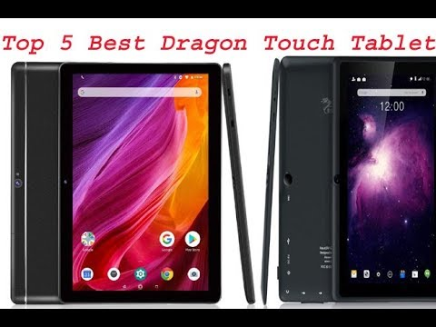 Top 5 Best Dragon Touch Tablets
