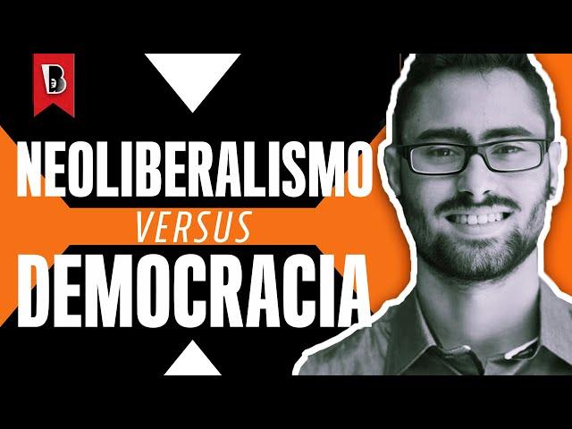 BRASIL: NEOLIBERALISMO VS. DEMOCRACIA | Samuel Silva Borges