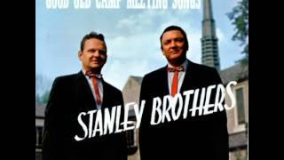 The Stanley Brothers - Good Old Camp Meeting Songs (Full Album)
