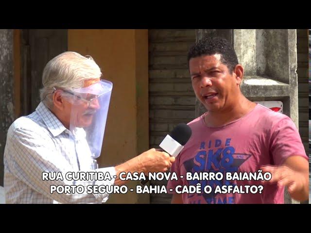 Cadê o asfalto da Rua Curitiba? Porto Seguro - Bahia
