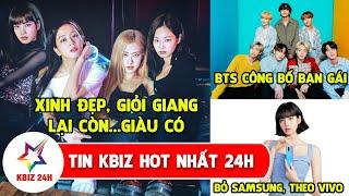 TIN HOT 24H: BLACKPINK Là Nữ Idol Gen 3 Duy Nhất Trong Top 30 Thần Tượng Giàu Nhất