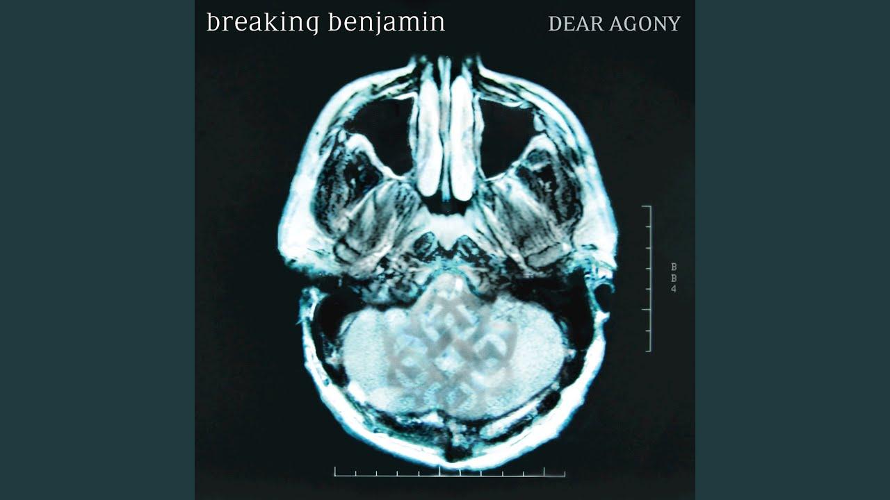 Dear agony breaking benjamin