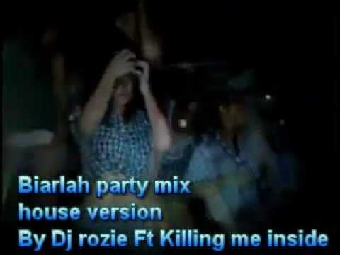 Biarlah...!! open party mix by Dj Rozie ft Killing me inside