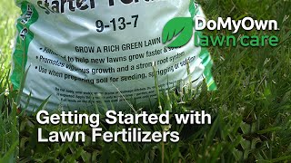 Getting Started with Lawn Fertilizers - Lawn Care Tips