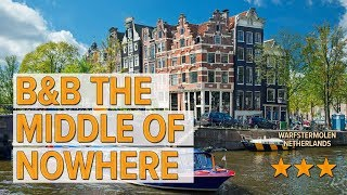 B&B The Middle of Nowhere hotel review | Hotels in Warfstermolen | Netherlands Hotels