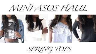 MINI ASOS HAUL & TRY ON! All Spring Summer Tops | Style With Substance