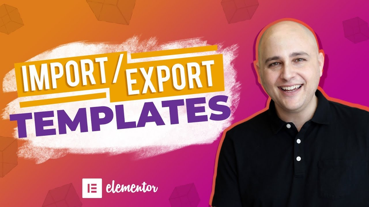 How To Import / Export Elementor Templates + What To Do When